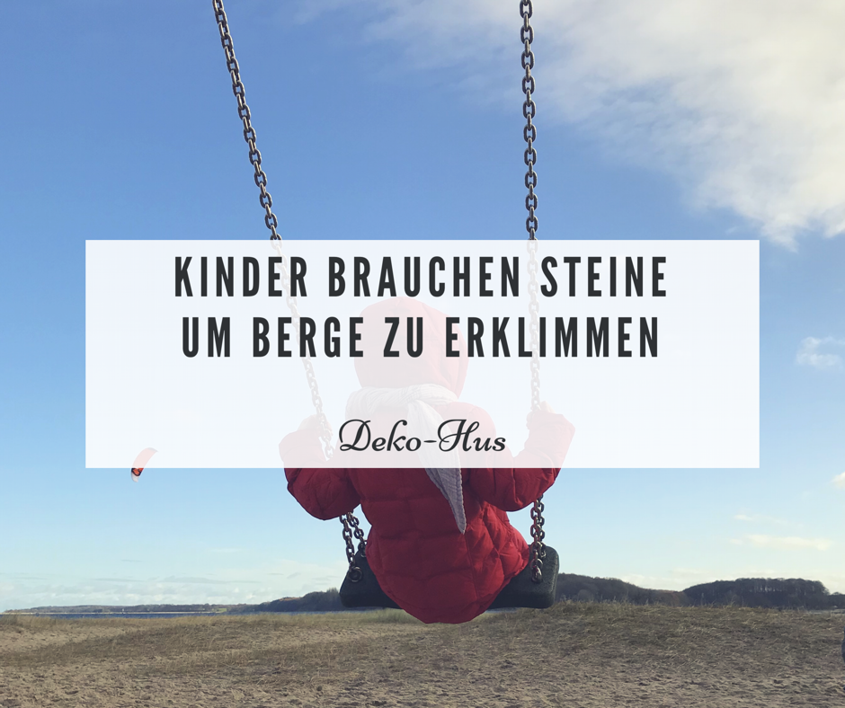 Unerzogen leben: Kinder brauchen Steine auf ihrem Weg um Berge zu erklimmen