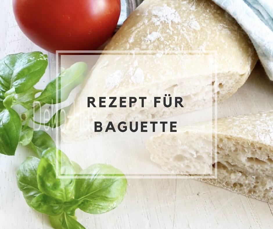 Rezept für Baguette und dazu noch ganz schnell