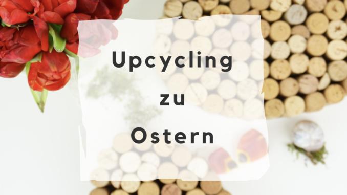 Ein Weiteres Diy Zu Ostern Upcycling Von Weinkorken Deko Hus