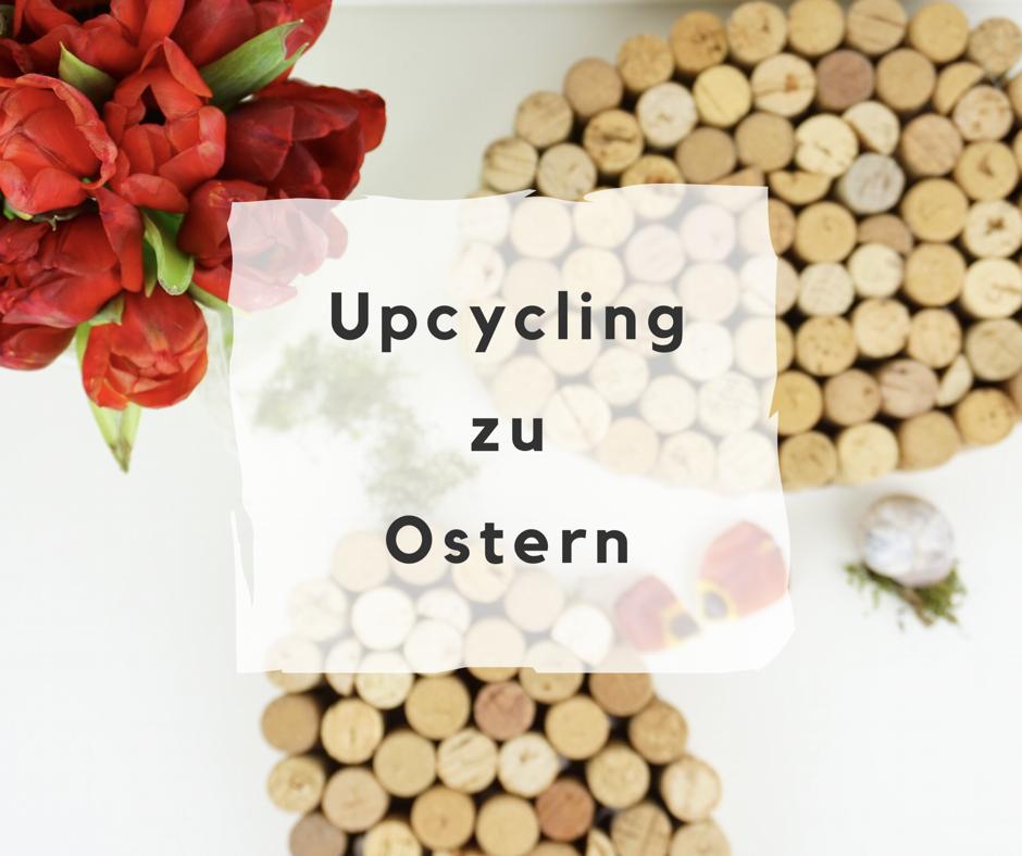 Ein weiteres DIY zu Ostern: Upcycling von Weinkorken