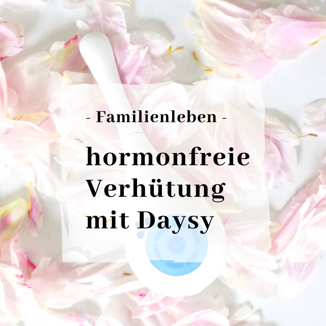 Hormonfreie Verhütung mit Daysy *Anzeige*