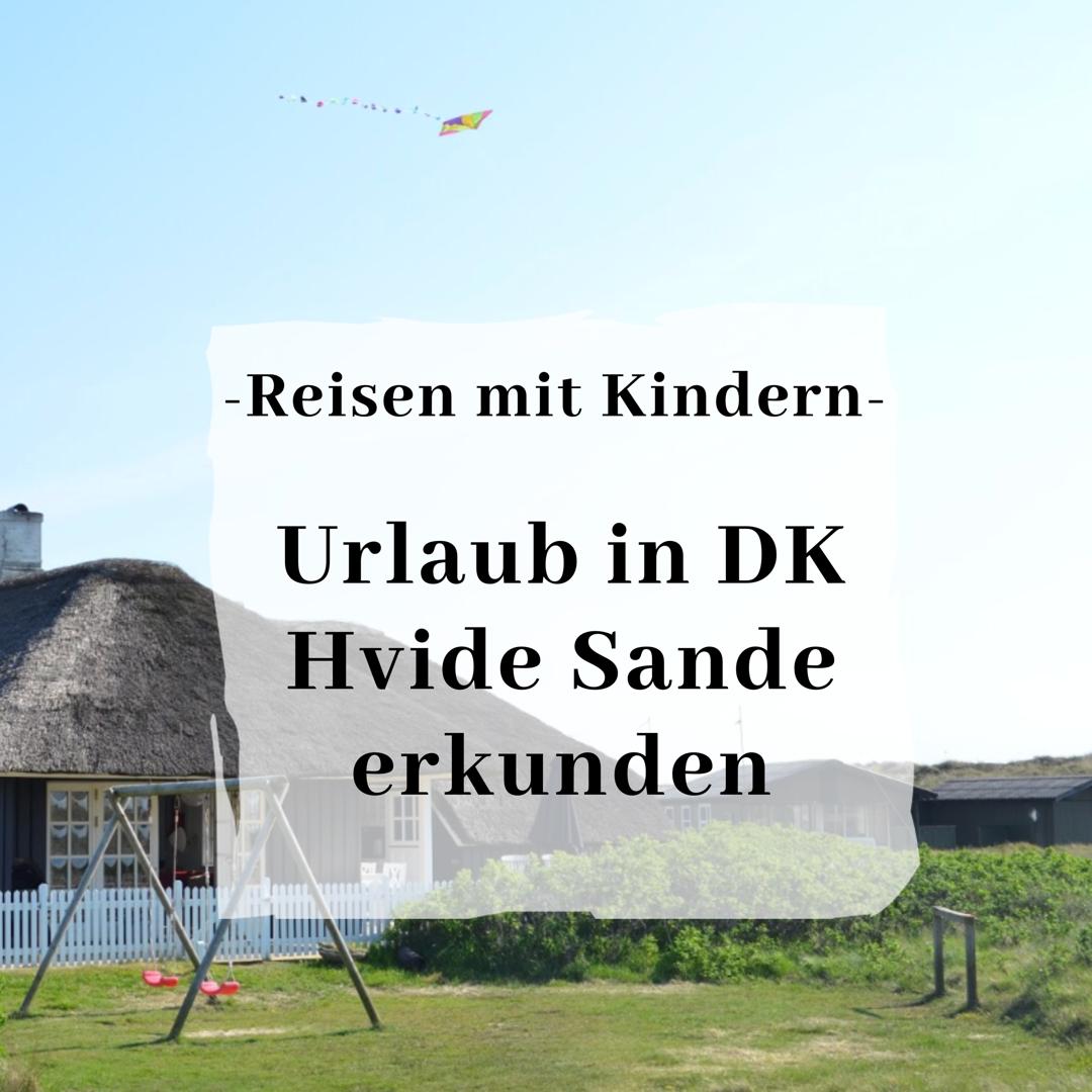 Urlaub in Dänemark ( Hvide Sande und Umgebung)